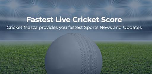 Cricket Mazza 11 Live Line & Fastest Score 2.18 (Unlocked)